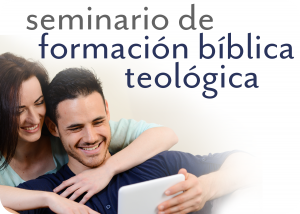 Seminario de formación bíblica teológica
